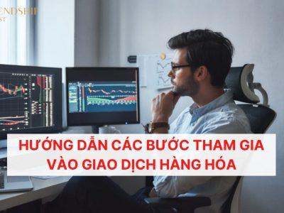 Muốn giao dịch hàng hóa thì phải làm như thế nào_
