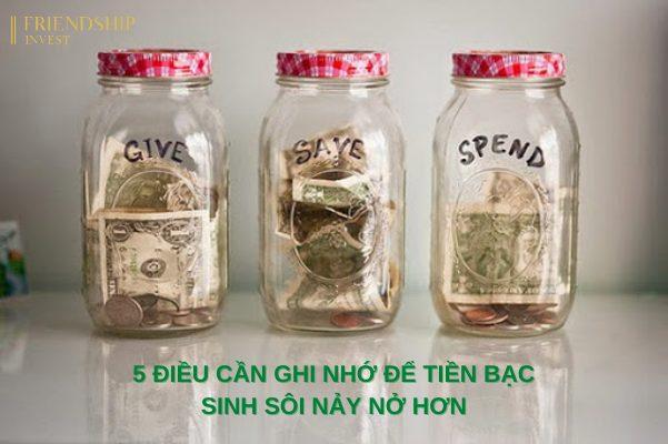 5 điều cần ghi nhớ để tiền bạc sinh sôi nảy nở hơn