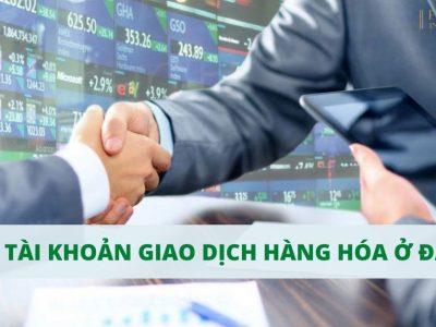 Mở tài khoản giao dịch hàng hóa