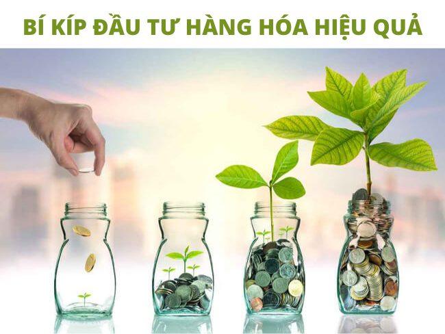 Bí kíp đầu tư hàng hóa hiệu quả