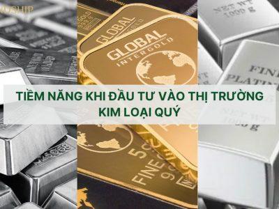Tiềm năng khi đầu tư vào thị trường kim loại quý