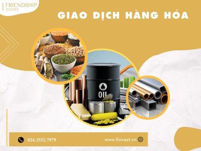 Giao dịch hàng hóa đang từng bước phủ sóng thị trường đầu tư tại Việt Nam