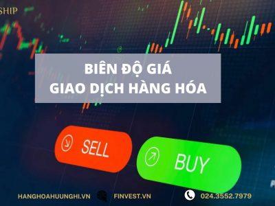 Biên độ giá giao dịch hàng hóa