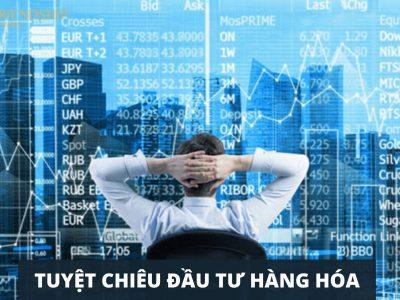 Tuyệt chiêu đầu tư hàng hóa